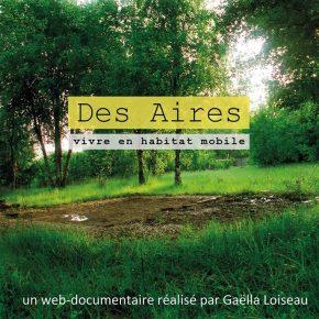 Présentation du web doc Des Aires, GaëllaLoiseau
