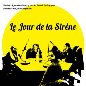 Le jour de la sirène à La Générale Nord-Est, Journée Voix Vives ou l'histoire orale duprésent.